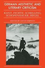 German Aesthetic and Literary Criticism : Kant, Fichte, Schelling, Schopenhauer,