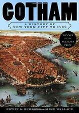 Gotham: A History of New York City to 1898 by Edwin G. Burrows and Mike Wallace