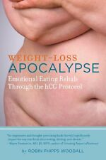 NEW Weight Loss Apocalypse: Emotional Eating Rehab Through the hCG Protocol