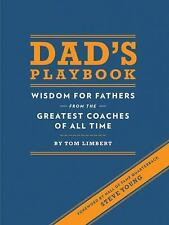 Dad's Playbook: Wisdom for Fathers from the Greatest Coaches of All Time, Limber