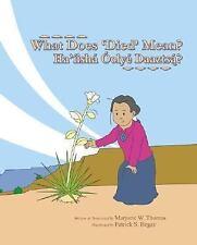 What Does 'Died' Mean? Haiisha Oolye Daaztsa?