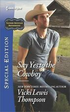Thunder Mountain Brotherhood: Say Yes to the Cowboy by Vicki Lewis Thompson (201