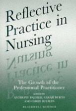 Reflective Practice in Nursing: The Growth of the Professional Practitioner, Ant