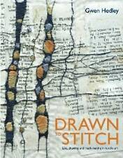 Drawn to Stitch: Stitching, Drawing and Mark-Making in Textile Art by Gwen...