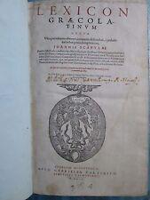 SCAPULA : LEXICON GRAECOLATINUM. Genève, 1609. In folio
