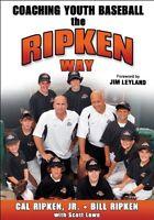 Coaching Youth Baseball the Ripken Way by Cal Ripken Jr., Bill Ripken, Scott Lo