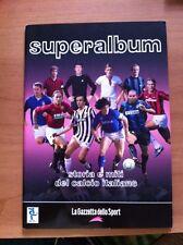 SUPERALBUM Storia e miti del calcio italiano La Gazzetta dello Sport