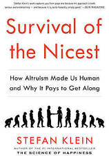 Survival of the Nicest: How Altruism Made Us Human and Why it Pays to Get...
