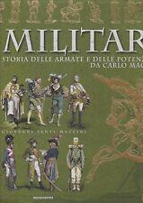 MILITARIA STORIA DELLE ARMATE E DELLE POTENZE EUROPEE DA C. MAGNO AL 1914 Vol.1
