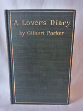 Gilbert Parker A LOVER'S DIARY antique 1898 HB