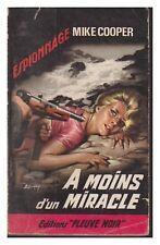 FLEUVE NOIR ESPIONNAGE N°   448 A MOINS D'UN MIRACLE MIKE COOPER  EO  1964 BE+
