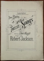 Two Sets of Twelve Songs by Edwin Waugh & Robert Jackson. Lancashire Songs 1917