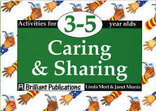 Good, Caring and Sharing: Activities for 3-5 Year Olds, Mort, Linda, Morris, Jan