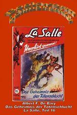 Ebook - Das Geheimnis der Totenschlucht - La Salle Band 16 von Albert F. De Bary