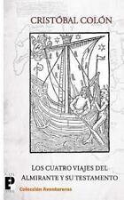 Los Cuatro Viajes Del Almirante y Su Testamento by Cristóbal Colón (2010,...