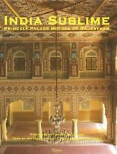 India Sublime: Princely Palace Hotels of Rajasthan by Crites, Mitchell Shelby,