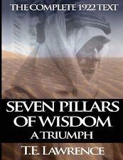 Seven Pillars of Wisdom: A Triumph: The Complete 1922 Text