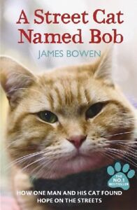 A Street Cat Named Bob: How one man and his cat found hope on  ..9781444737110