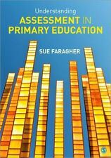 Understanding Assessment in Primary Education by Sue Faragher (2014, Paperback)