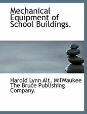 Mechanical Equipment of School Buildings by Harold Lynn...