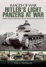 Hitler's Light Panzers At War (Images of War), , Thomas, Paul, Very Good, 2015-0