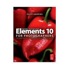 Adobe Photoshop Elements 10 for Photographers by Philip Andrews