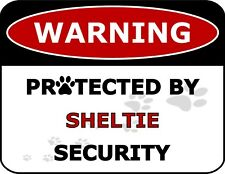 """""""Warning Protected By Sheltie Security"""" Laminated Dog Sign"""