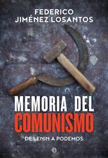 MEMORIA DEL COMUNISMO. De Lenin a Podemos. Federico Jiménez Losantos