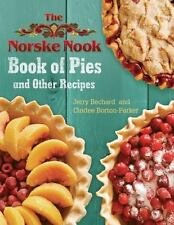 The Norske Nook Book of Pies and Other Recipes: By Bechard, Jerry, Borton-Par...