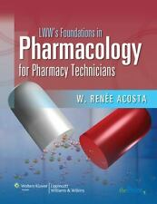 LWW's Foundations in Pharmacology for Pharmacy Technicians: A Series for Educati