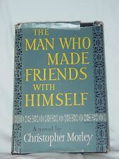 The Man Who Made Friends With Himself Christopher Morley First Edition 1949