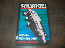 SALVAGE RESCUED FROM THE DEEP SHIPWRECKS WRECKS MARITIME MARINE HISTORY BOOK