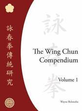 The Wing Chun Compendium, Volume One, Wayne Belonoha, Good Book
