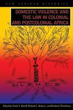 Domestic Violence and the Law in Colonial and Postcolonial (New African Historie