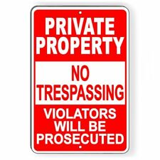 PRIVATE PROPERTY NO TRESPASSING Metal Sign violators stay out do not enter SPP13