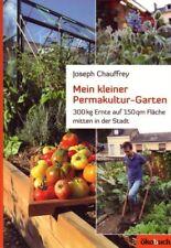 Mein kleiner Permakulturgarten Urban Gardening 300 kg Ernte auf 150 m²