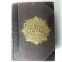 Antique Book - Life and Work of James A Garfield 1881 by John Clark Ridpath
