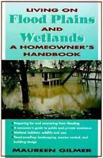 Living on Flood Plains and Wetlands: A Homeowner's High-Water Handbook, Gilmer,