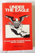 Under The Eagle Jenny Pearce US Intervention Central America And Caribbean 1982