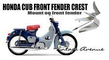 HONDA C100 CA100 C102 CA102 C105 CA105 FRONT FENDER CREST *CHROME STEEL* [K]