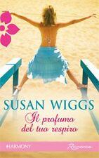 Il profumo del tuo respiro. Harmony Romance di Susan Wiggs