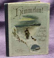 Himmelan! Biblische Texte m. geistlichen Liedern für jeden Tag im Monat 1890 js