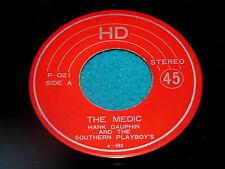 "HANK DAUPHIN & THE SOUTHERN PLAYBOYS ""Medic"" 45 : HD P-021 @ 60s Honky Tonk"