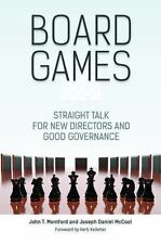 Board Games : Straight Talk for New Directors and Good Governance: By Montfor...