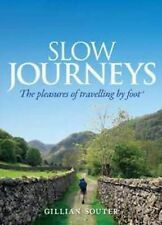 Slow Journeys: The Pleasures of Travelling by Foot by Gillian Souter, Like new