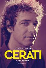 CERATI - LA BIOGRAFIA DEFINITIVA - Juan Morris Book 2015 Argentina