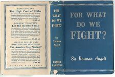 SIR NORMAN ANGELL FOR WHAT DO WE FIGHT FIRST EDITION HARDBACK U/C DJ 1939
