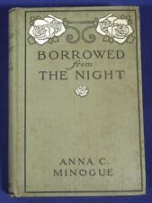 Borrowed From the Night by Anna C. Minogue 1908 Antique HC