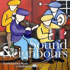 CONTEMPORARY MUSIC IN NORTHERN IRELAND Sound Neighbours CD