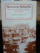 Streetcar Suburbs The Process of Growth in Boston 1870-1900 by Sam Bass Warner